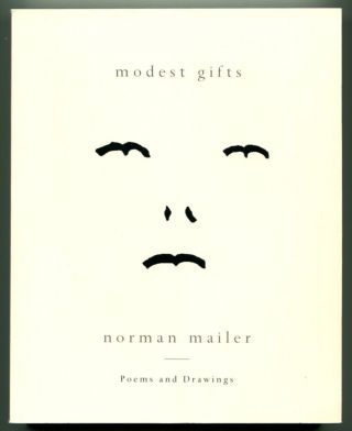 MODEST GIFTS: POEMS AND DRAWINGS. Norman Mailer.