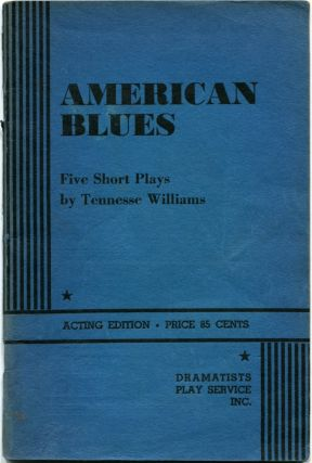 AMERICAN BLUES: Five Short Plays. Tennessee Williams.