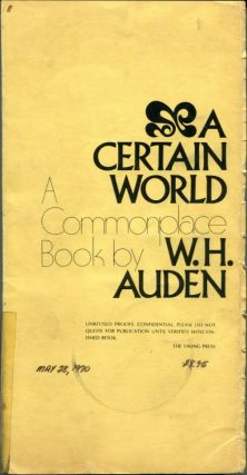 A CERTAIN WORLD: A Commonplace Book. W. H. Auden