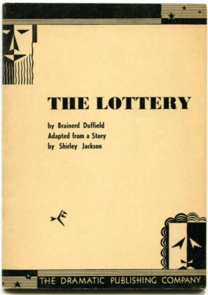 THE LOTTERY: A Play in One Act. Shirley Jackson, Brainerd Duffield.