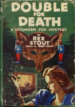 DOUBLE FOR DEATH. Rex Stout