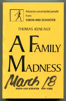 A FAMILY MADNESS. Thomas Keneally.