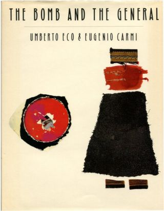 THE BOMB AND THE GENERAL. Umberto Eco, illustrator, Eugenio Carmi.