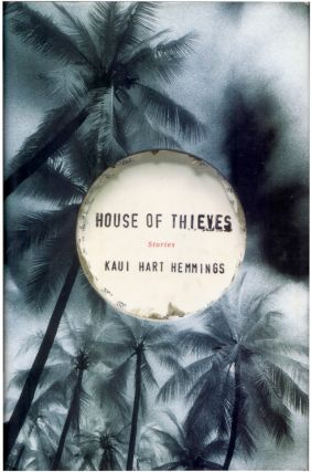 HOUSE OF THIEVES. Kaui Hart Hemmings.