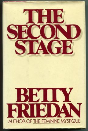 THE SECOND STAGE. Betty Friedan.