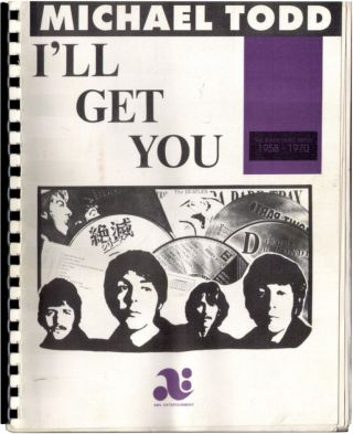 I'LL GET YOU: THE BEATLE MUSIC INDEX, 1958-1970. Beatles, Michael Todd.