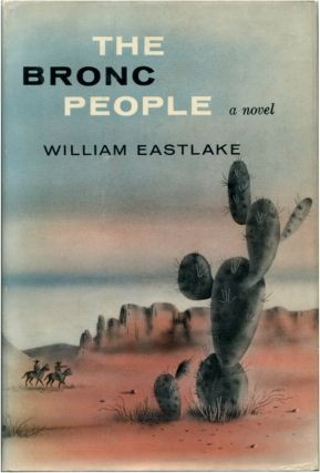 THE BRONC PEOPLE. William Eastlake.
