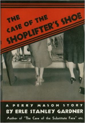 THE CASE OF THE SHOPLIFTER'S SHOE. Erle Stanley Gardner.