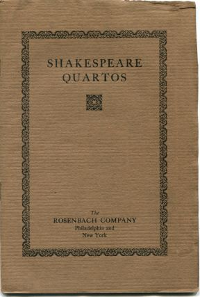 SHAKESPEARE QUARTOS: For Sale by The Rosenbach Company. William Shakespeare