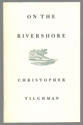 ON THE RIVERSHORE. Christopher Tilghman