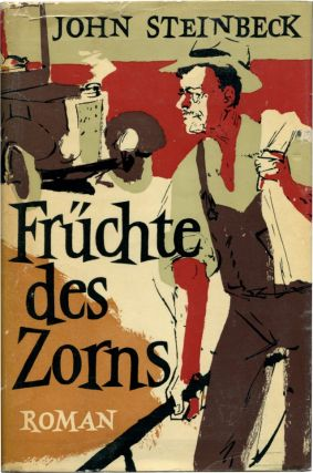 FRUCHTE DES ZORNS [Grapes of Wrath]. John Steinbeck.