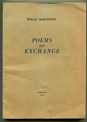 POEMS OF EXCHANGE. Willis Barnstone.
