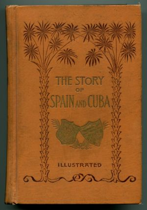 STORY OF SPAIN AND CUBA. Travel, Nathan C. Green