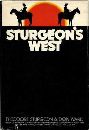 STURGEON'S WEST. Theodore Sturgeon, , Don Ward.