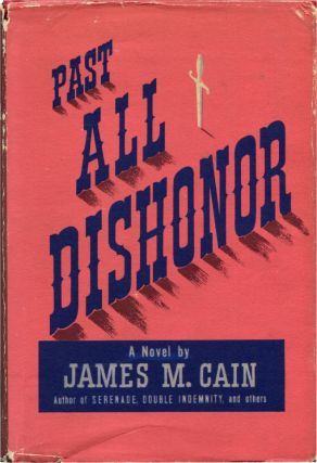 PAST ALL DISHONOR. James M. Cain.