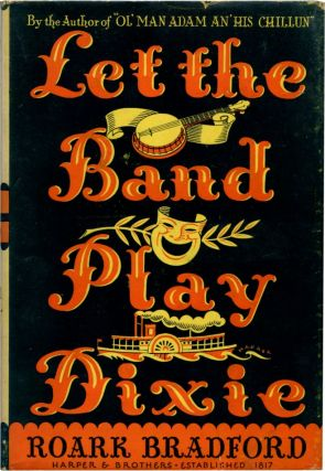 LET THE BAND PLAY DIXIE. Roark Bradford