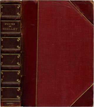 THE POEMS OF PERCY BYSSHE SHELLEY: Including Materials Never Before Printed in Any Edition of the Poems. Shelley, sshe.