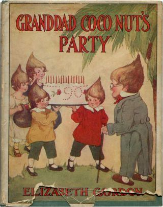 GRANDDAD COCO NUT'S PARTY. Elizabeth Gordon.