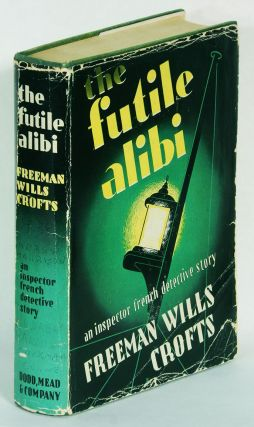 THE FUTILE ALIBI. Freeman Wills Crofts.