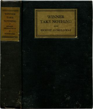 WINNER TAKE NOTHING. Ernest Hemingway.
