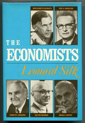 THE ECONOMISTS. Leonard Silk.