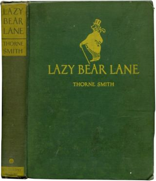 LAZY BEAR LANE. Thorne Smith.