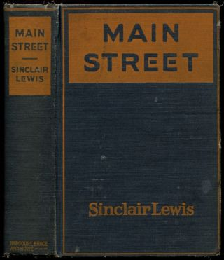 MAIN STREET: The Story of Carol Kennicott. Sinclair Lewis.