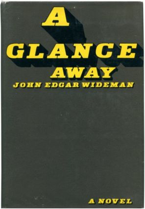 A GLANCE AWAY. John Edgar Wideman.