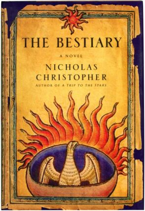 THE BESTIARY. Nicholas Christopher.