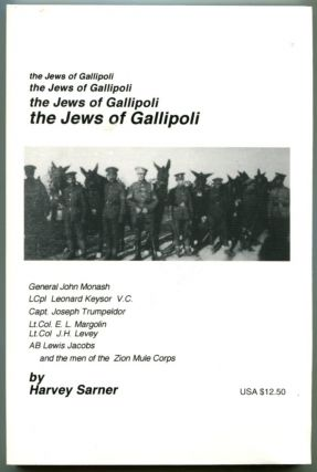 THE JEWS OF GALLIPOLI. Harvey Sarner.