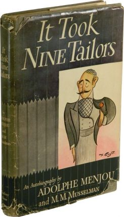 IT TOOK NINE TAILORS. Adolphe Menjou, M. M. Musselman.