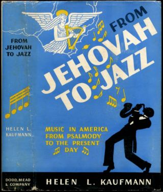FROM JEHOVAH TO JAZZ. Helen L. Kaufmann.
