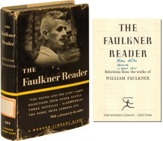 THE FAULKNER READER: Selections from the Works of William Faulkner. William Faulkner