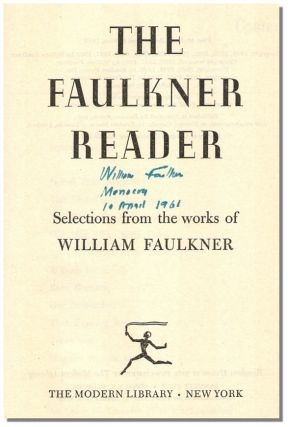 THE FAULKNER READER: Selections from the Works of William Faulkner.