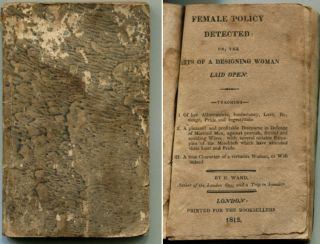 FEMALE POLICY DETECTED: Or, the Arts of a Designing Woman Laid Open. E. Ward.