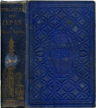 A VISIT TO INDIA, CHINA, AND JAPAN, IN THE YEAR 1853. Bayard Taylor.