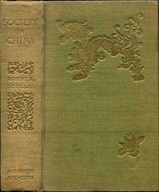 SOCIETY IN CHINA. Robert K. Douglas.