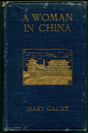 A WOMAN IN CHINA. Mary Gaunt.