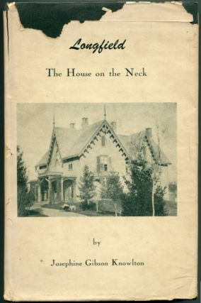 LONGFIELD: The House on the Neck. Josephine Gibson Knowlton.