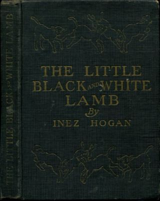 THE LITTLE BLACK AND WHITE LAMB. Inez Hogan.