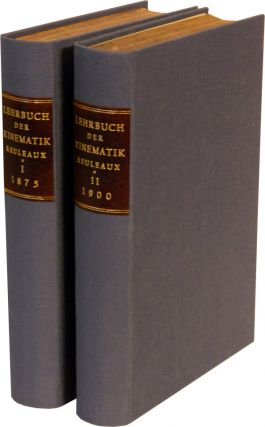 LEHRBUCH DER KINEMATIK [Textbook of Kinematics]: In Two Volumes. F. Reuleaux, Franz.