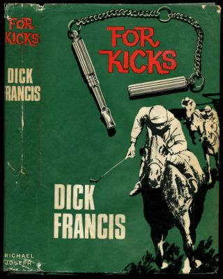 FOR KICKS. Dick Francis