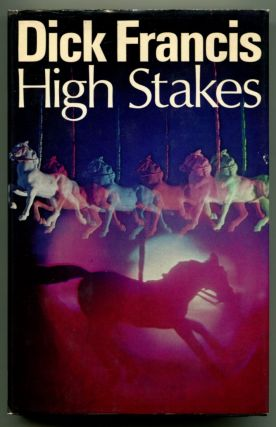 HIGH STAKES. Dick Francis.