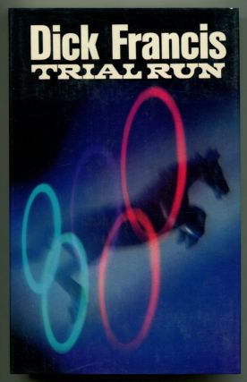 TRIAL RUN. Dick Francis.
