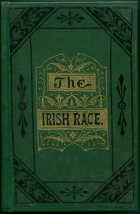 THE IRISH RACE: in the Past and Present. Rev. Aug. J. Thebaud.