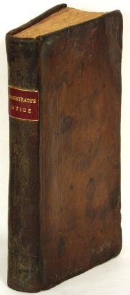 MAGISTRATE'S GUIDE; AND CITIZEN'S COUNSELLOR: Being a Digested Abstract of those Laws of the State of Maryland Most Necessary to Be Known, and Most Useful in Common Transations of Life. John B. Colvin.