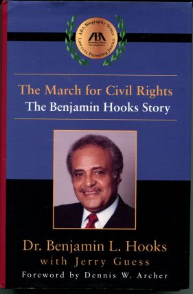 THE MARCH FOR CIVIL RIGHTS: The Benjamin Hooks Story. Benjamin L. Hooks, Jerry Guess