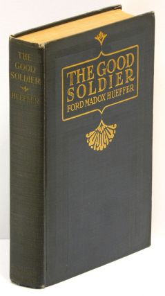 THE GOOD SOLDIER. Ford Madox Ford, Ford Madox Hueffer.