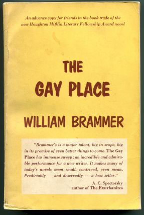 THE GAY PLACE. Being Three Related Novels THE FLEA CIRCUS, ROOM ENOUGH TO CAPER, COUNTRY PLEASURES. William Brammer.