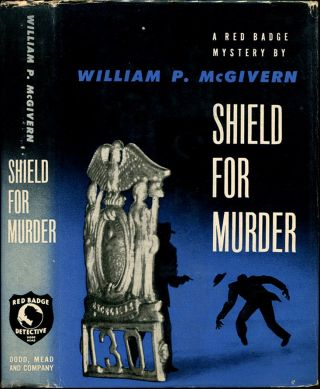 SHIELD FOR MURDER. William P. McGivern.